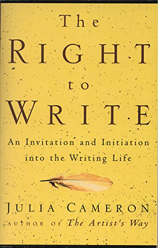 The Right to Write - by Julia Cameron