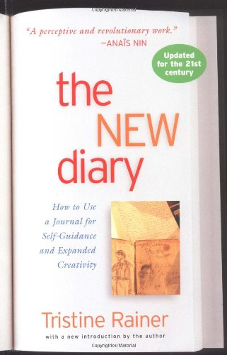 Tristine Rainer's amazing book on journaling: The New Diary