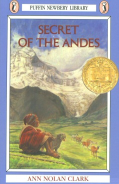Secret of the Andes by Ann Nolan Clark - a Newbery Medal winning book (1953).
