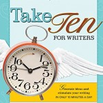 "Writing Practice Exercises with ""Take Ten For Writers"""