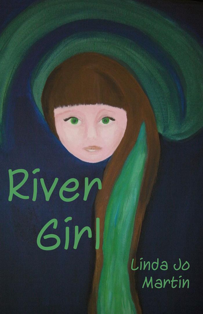 River Girl by Linda Jo Martin