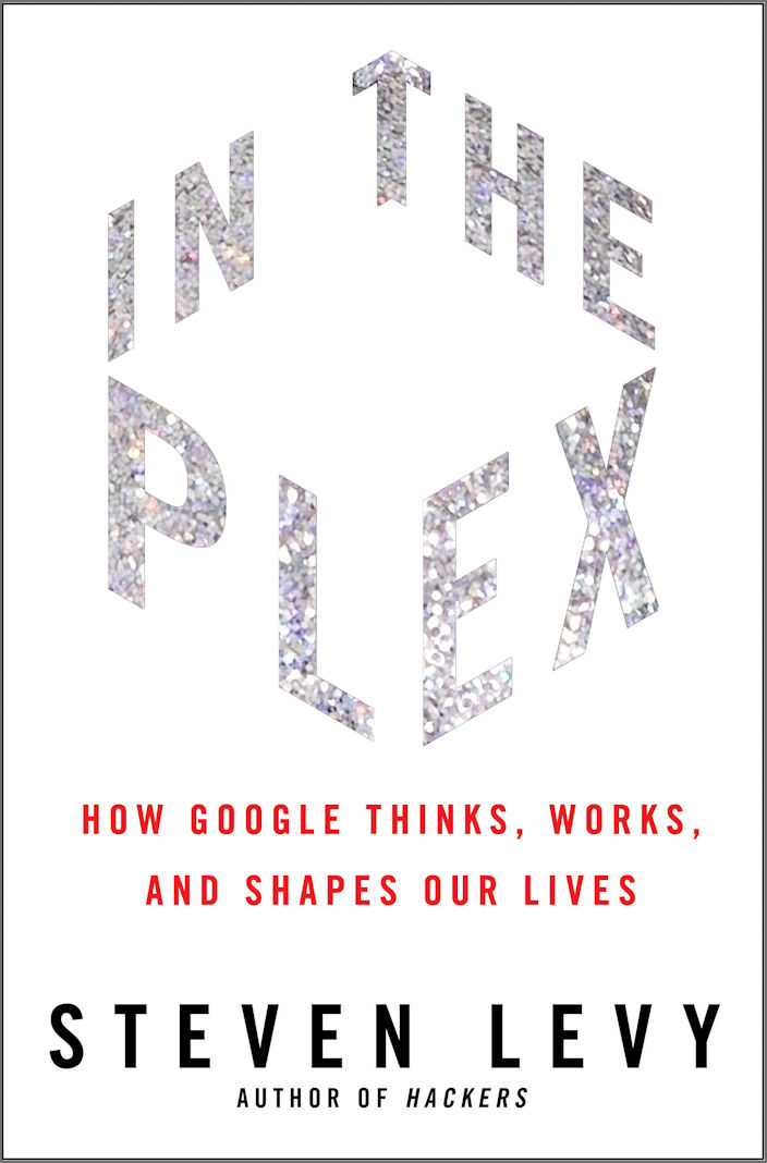 Google: In the Plex, by Steven Levy