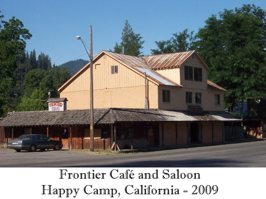 The Frontier Café and Saloon, Happy Camp, CA - 2009