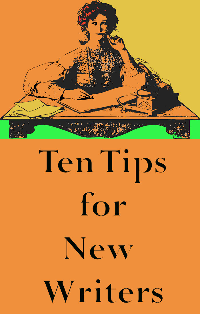Ten Tips for New Writers