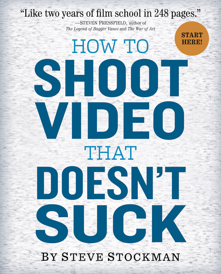 How to Shoot Video That Doesn't Suck - good videography book