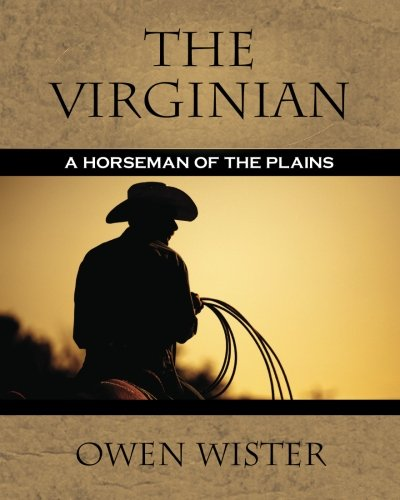 The Virginian, published in 1902, was the first western novel