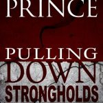 Pulling Down Strongholds by Derek Prince – A Book Review