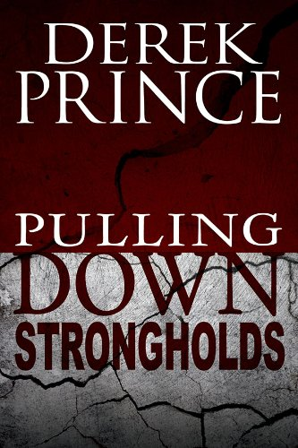 Book Review: Pulling Down Strongholds by Derek Prince