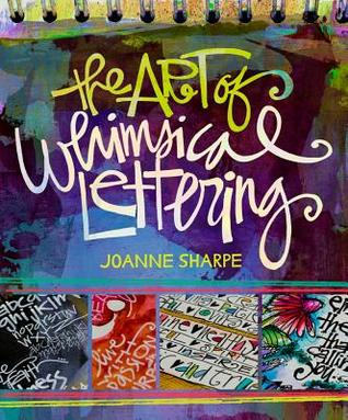 The Art of Whimsical Lettering, by Joanne Sharpe
