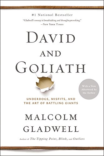 David and Goliath: Underdogs, Misfits, and the Art of Battling Giants - by Malcolm Gladwell