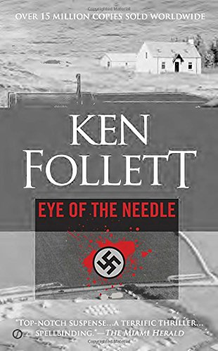 Eye of the Needle - Ken Follett - espionage thriller.