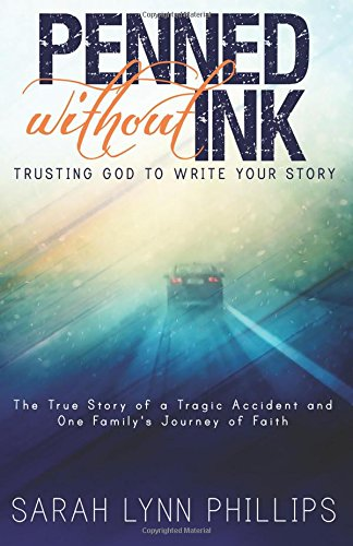 Penned Without Ink - Christian memoir of trusting God after a car accident.
