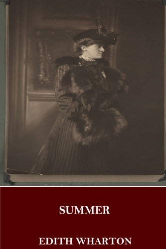 Summer, a short classic novel by Edith Wharton
