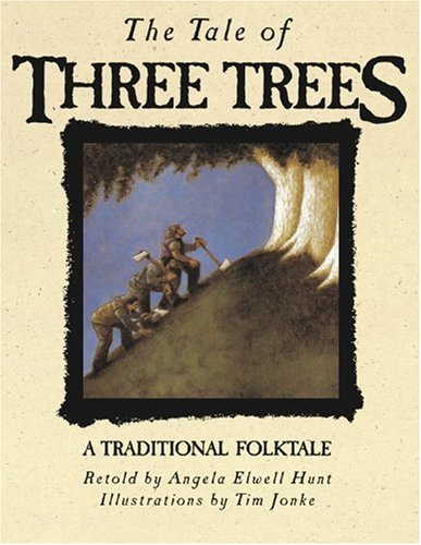 The Tale of Three Trees - retelling of a Christian folktale.