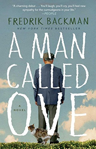 A Man Called Ove, by Fredrik Backman - GREAT BOOK... recommended...