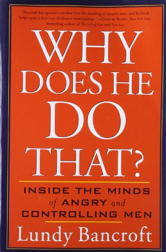 Why Does He Do That - by Lundy Bancroft.