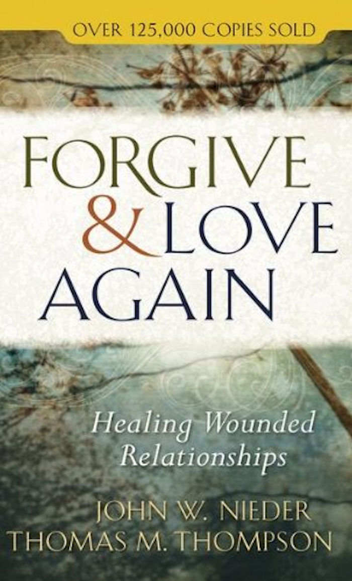 Forgive and Love Again - by John W. Nieder and Thomas M. Thompson, a Christian view of forgiveness.