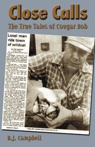 Close Calls: The True Tales of Cougar Bob - born and raised in Sandpoint, this is the story of trapper Bob Campbell, as told by his wife.