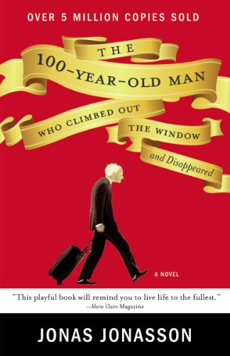 The Hundred Year Old Man Who Climbed Out the Window and Disappeared