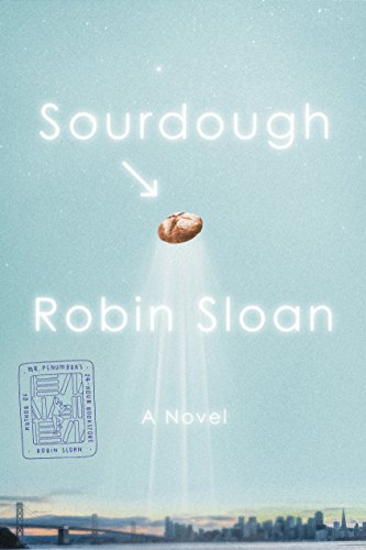 Sourdough by Robin Sloan