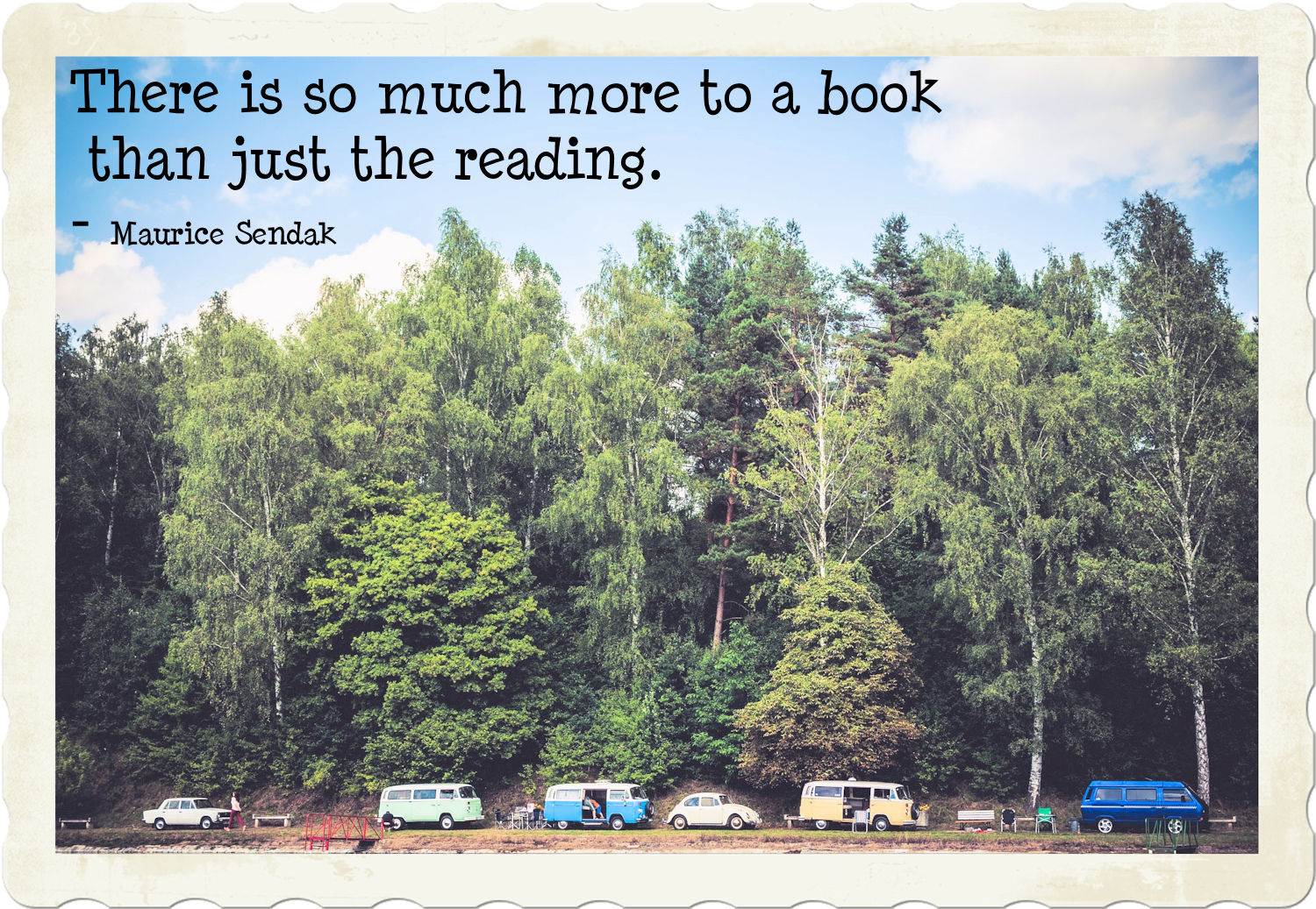 There is so much more to a book than just the reading. - Maurice Sendak