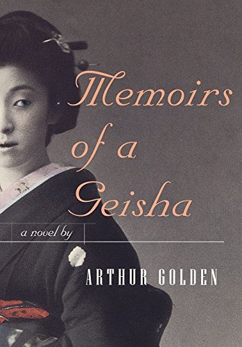 Memoirs of a Geisha, by Arthur Golden