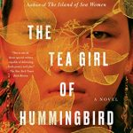 The Tea Girl of Hummingbird Lane, by Lisa See