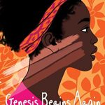 Genesis Begins Again by Alicia D. Williams