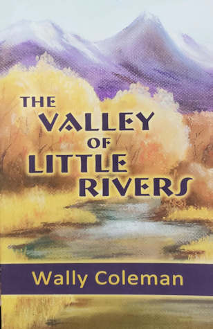 The Valley of Little Rivers, by Wally Coleman